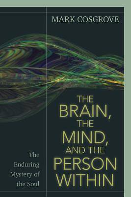 The Brain, the Mind, and the Person Within