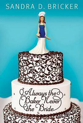 Always the Baker, Never the Bride - eBook [Adobe]