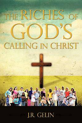 The Riches of Gods Calling in Christ