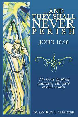 ...and They Shall Never Perish