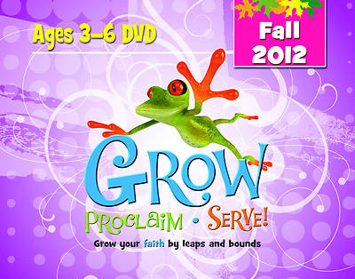 Grow, Proclaim, Serve! Ages 3-6 DVD Fall 2012