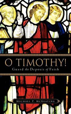 O Timothy! Guard the Deposit of Faith