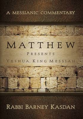 Matthew Presents Yeshua, King Messiah