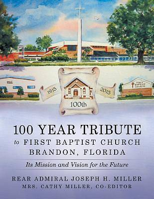 100 Year Tribute to First Baptist Church Brandon, Florida