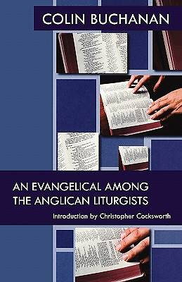 An Evangelical Among the Anglican Liturgists
