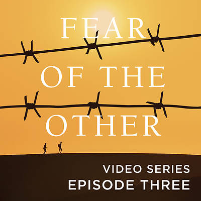 Fear of the Other Streaming Video Session 3