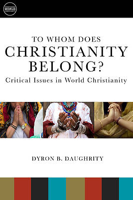 To Whom Does Christianity Belong?