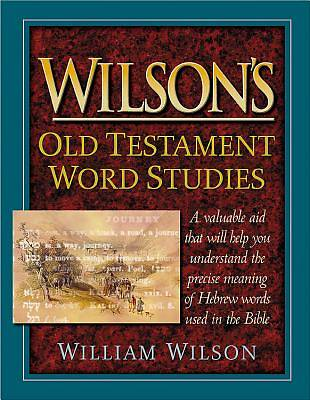 Wilsons Old Testament Word Studies