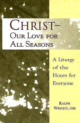 Christ- Our Love for All Seasons