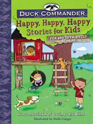 Duck Commander Happy, Happy, Happy Stories for Kids