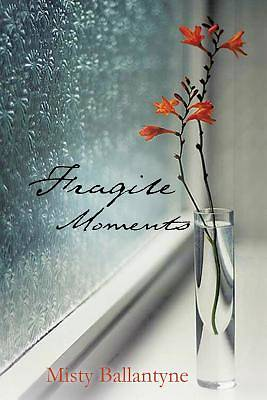 Fragile Moments