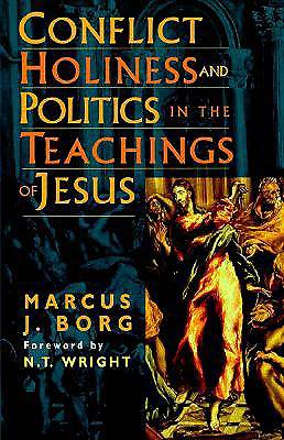 Conflict, Holiness, and Politics in the Teaching of Jesus