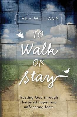 To Walk or Stay