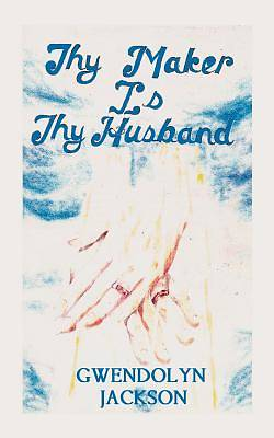 Thy Maker is Thy Husband