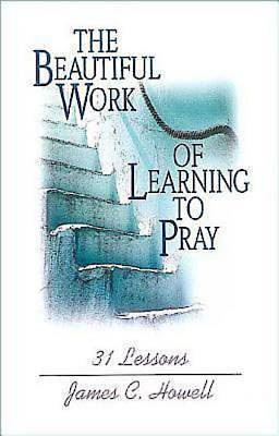 The Beautiful Work of Learning to Pray - eBook [ePub]