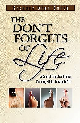 The Dont Forgets of Life