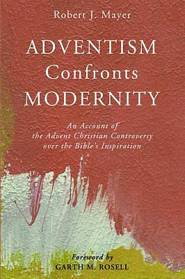 Adventism Confronts Modernity