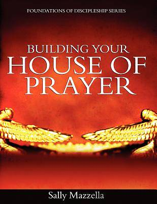 Building Your House of Prayer