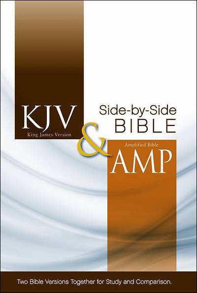 King James Version and Amplified Side-By-Side Bible