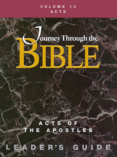Journey Through the Bible Volume 13: Acts of the Apostles Leaders Guide