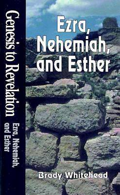 Genesis to Revelation: Ezra, Nehemiah, and Esther Student Book