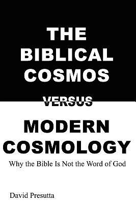 The Biblical Cosmos Versus Modern Cosmology