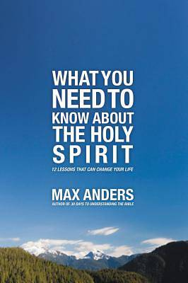 What You Need to Know about the Holy Spirit in 12 Lessons