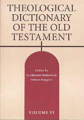 Theological Dictionary of the Old Testament. Vol VI