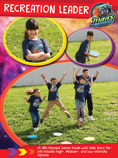 Vacation Bible School (VBS) 2019 To Mars and Beyond Recreation Leader
