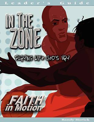 Faith in Motion Series In the Zone Leaders Guide