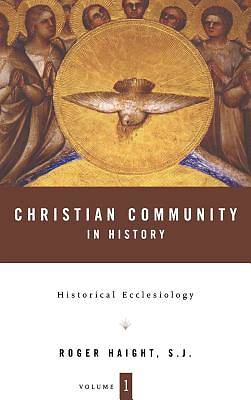 Christian Community in History Volume 1
