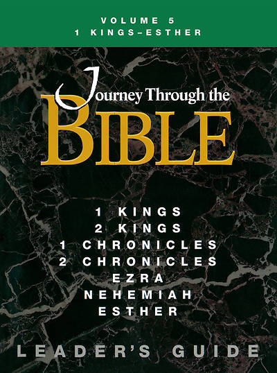 Journey Through the Bible Volume 5: 1 Kings - Esther Leaders Guide