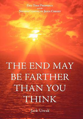 The End May Be Farther Than You Think