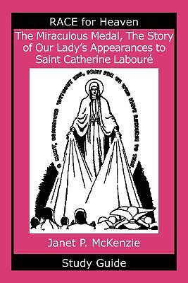 The Miraculous Medal, the Story of Our Ladys Apparations to Saint Catherine Labour Study Guide