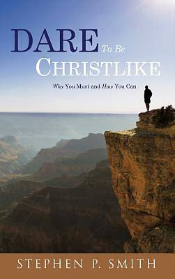 Dare to Be Christlike