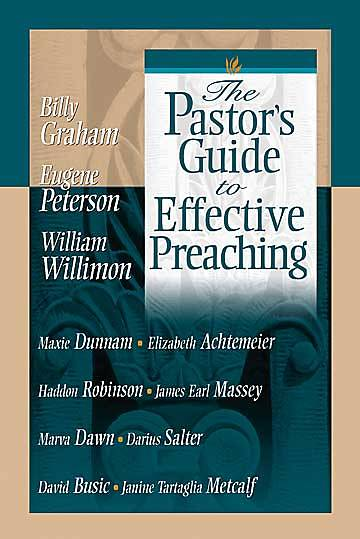 The Pastors Guide to Effective Preaching