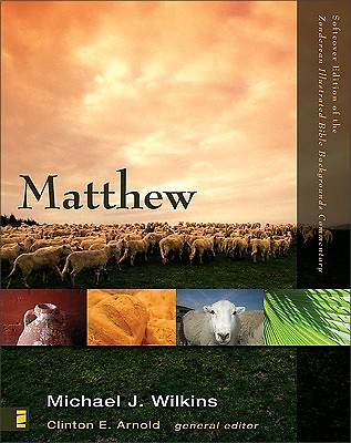 Zondervan Illustrated Bible Backgrounds Commentary - Matthew
