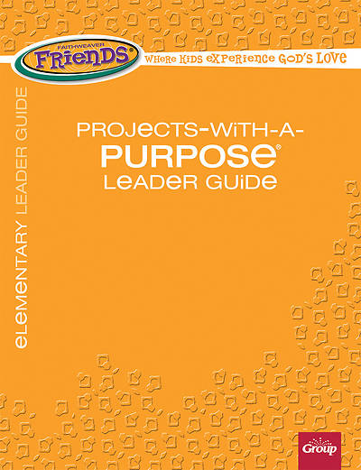 FaithWeaver Friends Elementary Projects-With-A-Purpose Leader Guide Fall 2018