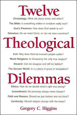 Twelve Theological Dilemmas