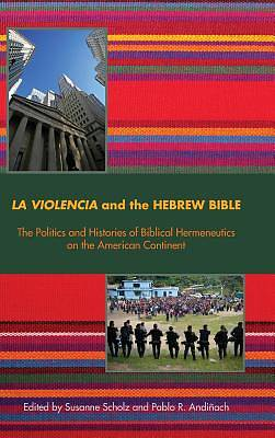 La Violencia and the Hebrew Bible
