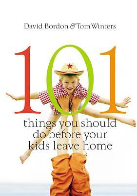 101 Things You Should Do Before Your Kids Leave Home