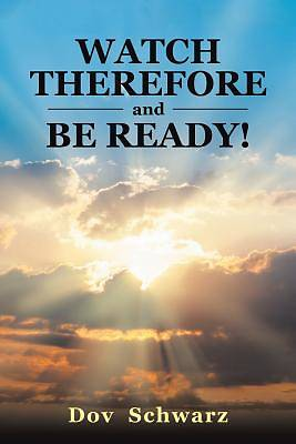 Watch Therefore and Be Ready!