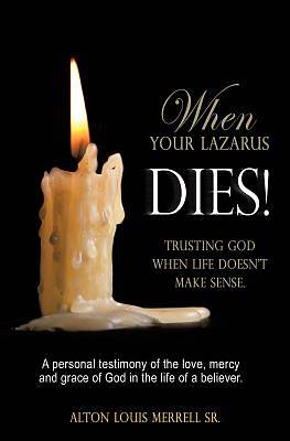 When Your Lazarus Dies!