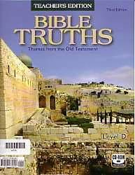 Bible Truths Level D Teacher\s Edition with CD 3rd Edition