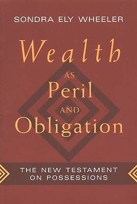 Wealth as Peril and Obligation