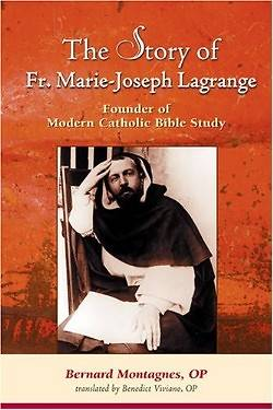 The Story of Father Marie-Joseph Lagrange