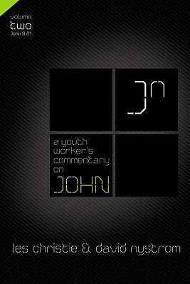 A Youth Workers Commentary on John, Vol 2