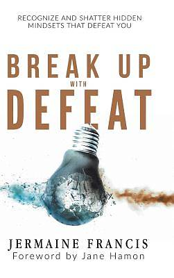 Break Up with Defeat