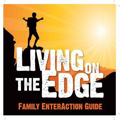 Living on the Edge Family Enteraction Guide