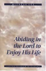 Abiding in the Lord to Enjoy His Life